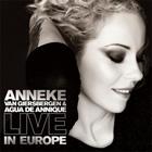 Anneke van Giersbergen & Agua de Annique: Live in Europe