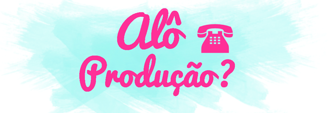 Alô, Produção?