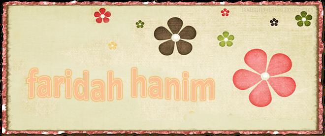 ~ faRidah HanIm ~