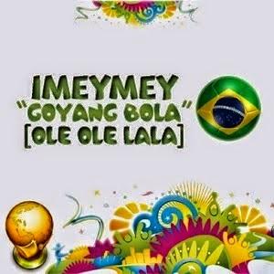 iMeyMey - Goyang Bola (Ole Ole Lala)