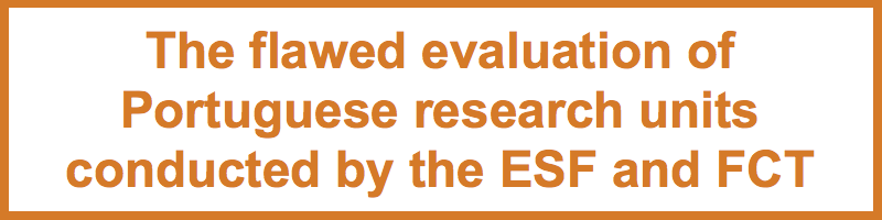 The flawed evaluation of Portuguese research units conducted by the ESF and FCT