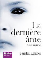 http://www.amazon.fr/derni%C3%A8re-%C3%A2me-Damnation-Sandra-Lehner/dp/2810413738/ref=sr_1_1?ie=UTF8&qid=1437725966&sr=8-1&keywords=la+derni%C3%A8re+ame
