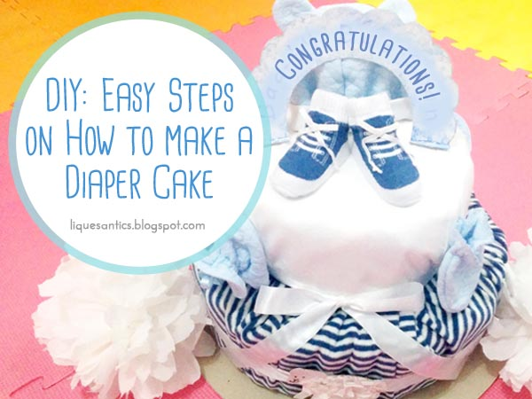 Liques Antics Diy Easy Steps On How To Make A Diaper Cake