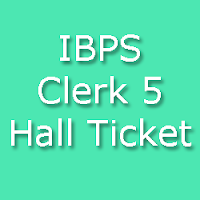 IBPS Clerk 5 Exam Hall Ticket 2015
