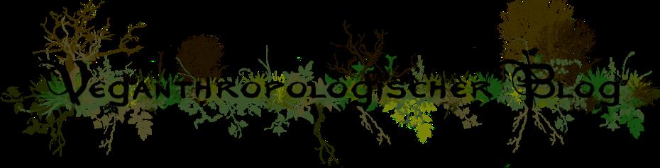 Veganthropologischer Blog