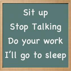 lazy teacher stating you do your work while I sleep