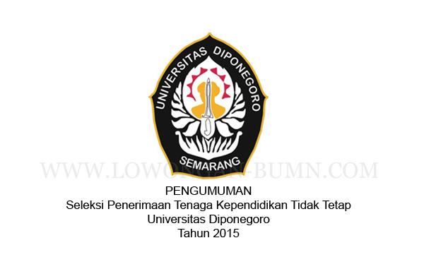Pengumuman Seleksi Penerimaan Tenaga Kependidikan Tidak Tetap Universitas Diponegoro Tahun 2015