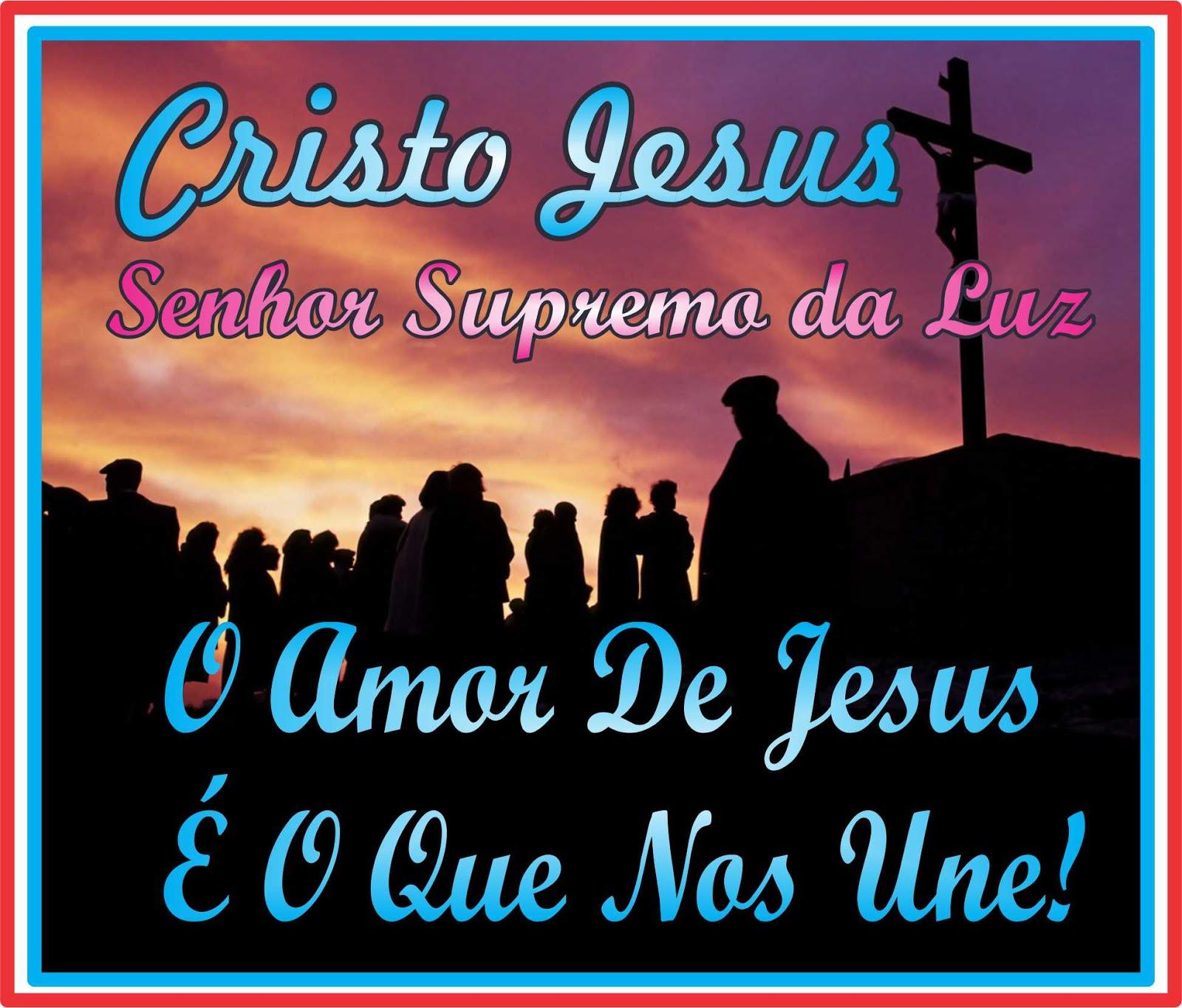 O Amor de Jesus é o que nos Une