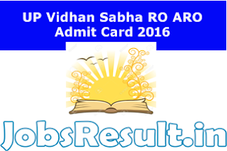 UP Vidhan Sabha RO ARO Admit Card 2016