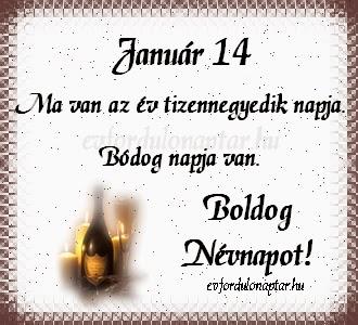 Január 14, Bódog névnap
