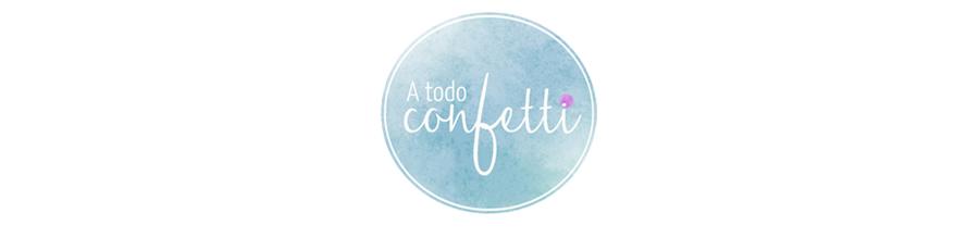 A todo Confetti - Blog de BODAS y FIESTAS llenas de confetti