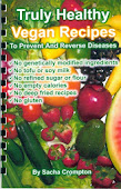 Truly Healthy Vegan Recipes To Prevent And Reverse Diseases