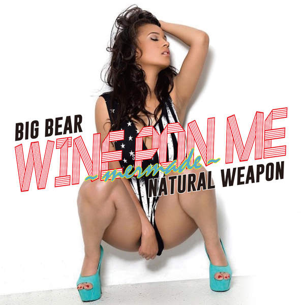 [Single] BIG BEAR & NATURAL WEAPON – Wine Pon Me – Mermade – (2015.12.16/MP3/RAR)