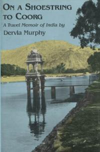 Dervla Murphy, On a Shoestring to Coorg