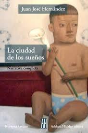 Portada libro la ciudad de los sueños de Juanjo hernandez el inocente