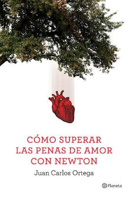 LIBRO - Cómo superar las penas de amor con Newton  Juan Carlos Ortega (Planeta - 8 septiembre 2015)  AUTOAYUDA | Edición papel & ebook kindle  Comprar en Amazon