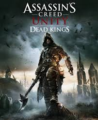 Assassins Creed Unity - Dead Kings