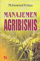 toko buku rahma: buku MANAJEMEN AGRIBISNIS, pengarang muhammad firdaus, penerbit bumi aksara