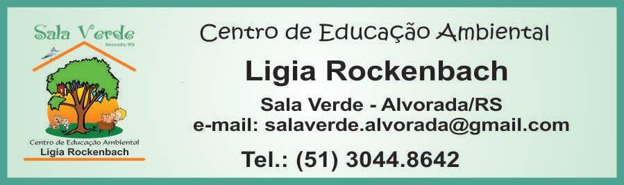 Centro de Educação Ambiental Ligia Rockenbach - Sala Verde - Alvorada/RS