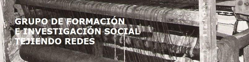 Grupo de Formación e Investigación Social Tejiendo Redes