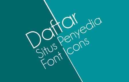 Daftar Situs Penyedia Download Font Icon Gratis