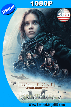 Rogue One: Una Historia de Star Wars (2016) Subtitulado HD 1080P ()