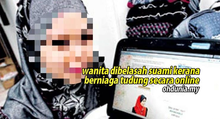 Wanita Teruk Dibelasah Suami Kerana Berniaga Tudung Secara Online
