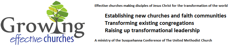 Growing Effective Churches - The Susquehanna Conference of the United Methodist Church