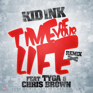 Kid Ink - Time Of Your Life (Remix)
