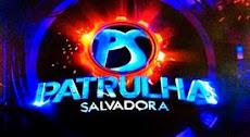 PATRULHA SALVADORA: REPRISE