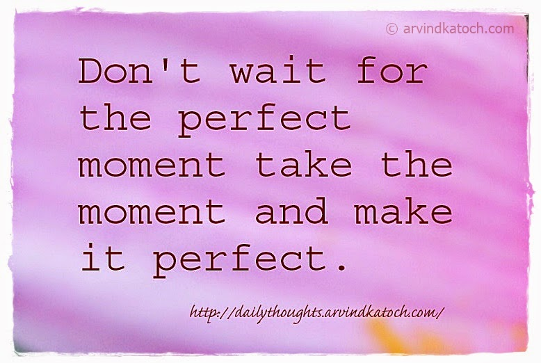 moment, Perfect moment, Best Quote, Dailt Quote