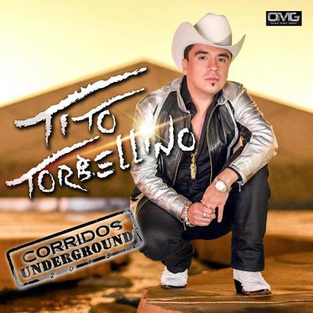 tito-y-su-torbellino-e2-80-93-corridos-underground-disco-album-2013