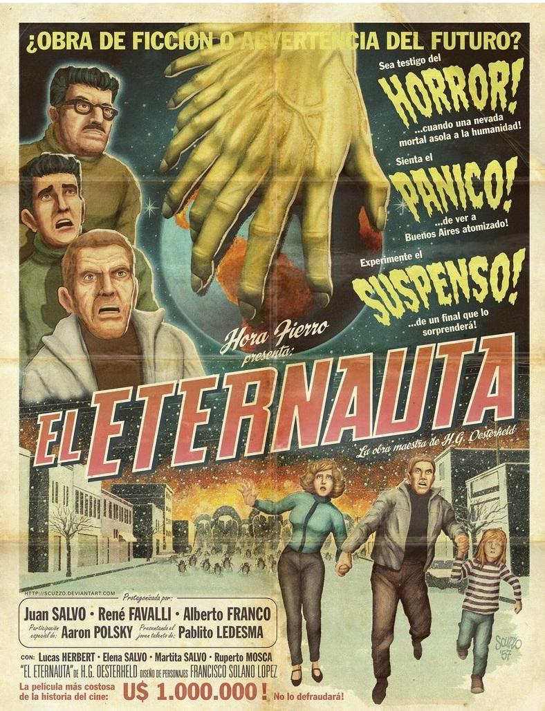http://4.bp.blogspot.com/-fBBAE9umABs/T3W45OAlYCI/AAAAAAAADGU/k7Swd36uDSs/s1600/El_Eternauta_poster_by_scuzzob.jpg