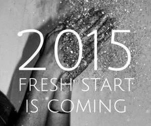 2015 fresh start is coming inspiration glitter