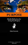 Purpose: Mindful Reflections for Living Your Purpose
