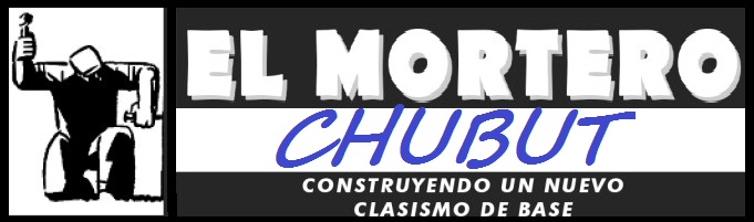 El Mortero Sindical - Chubut