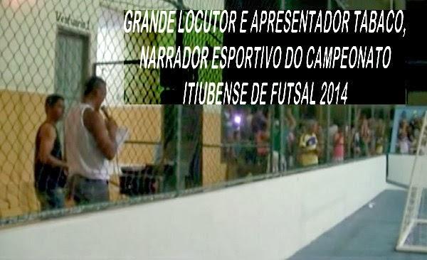 2º PARTIDA DO CAMPEONATO ITIUBENSE DE FUTSAL 2014. BAHIA 1 X 2 BAIXADA.