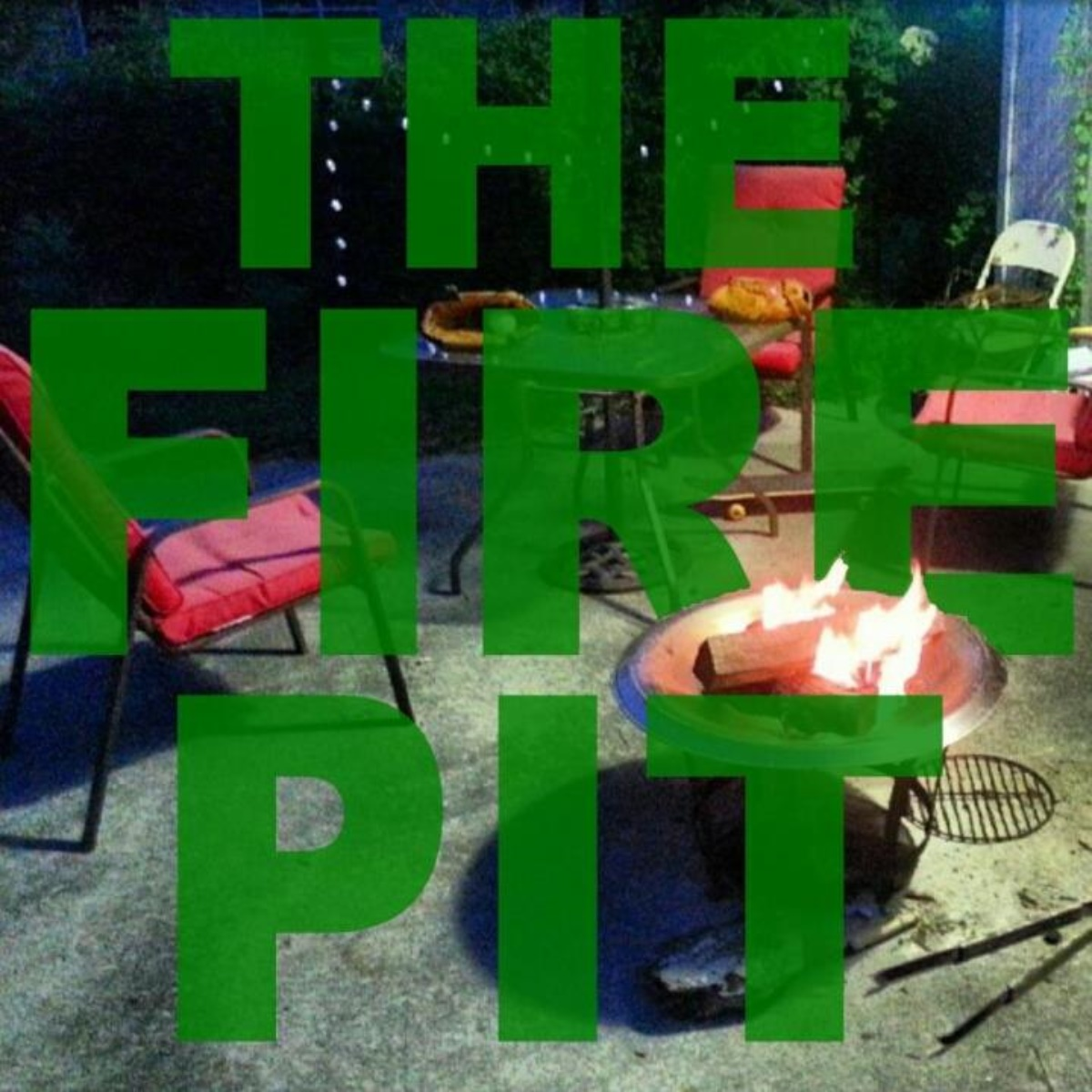 The Fire Pit Podcast