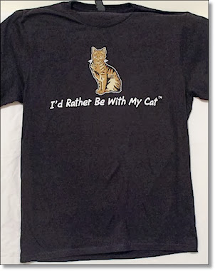 "New! ""I'd Rather Be With My Cat"" T-Shirt!"