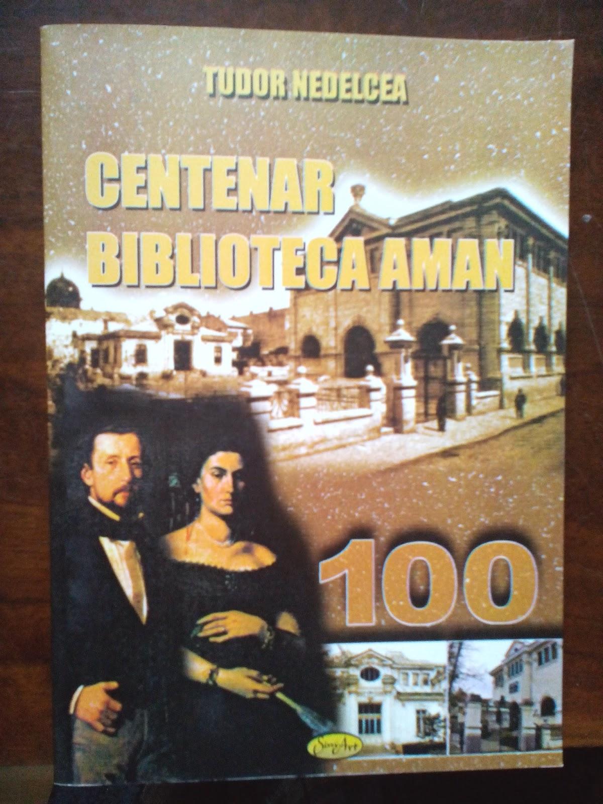 Tudor Nedelcea - Centenar Biblioteca Aman