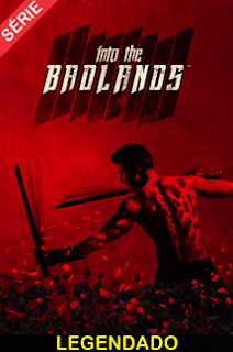 Assistir Into the Badlands Dublado e Legendado
