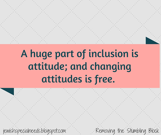changing attitudes is free; Removing the Stumbling Block