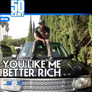 50 Cent You Like Me Better Rich Lyrics