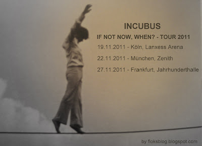 Incubus - If not now, when? - Tour 2011
