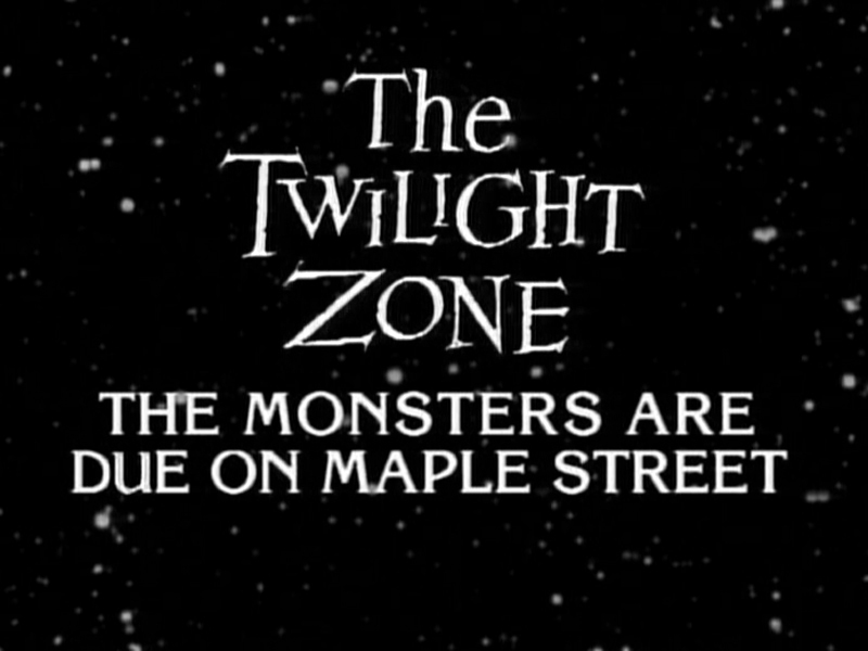 monsters are due on maple street In this update of the 1960 episode the monsters are due on maple street, a neighborhood begins suspecting their new neighbors of terrorism after the power.
