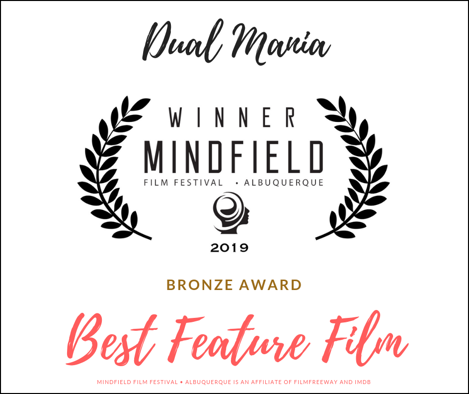 Dual Mania Wins 2019 Bronze Award For Best Feature Film At Mindfield Film Festival - Albuquerque