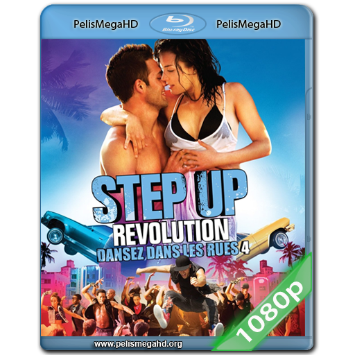 STEP UP: REVOLUCIÓN (2012) FULL 1080P HD MKV ESPAÑOL LATINO