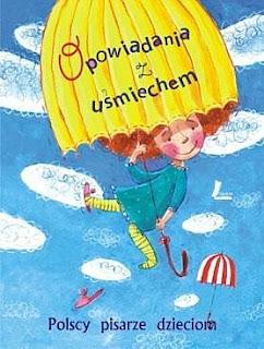Opowiadania z uśmiechem. Polscy pisarze dzieciom.