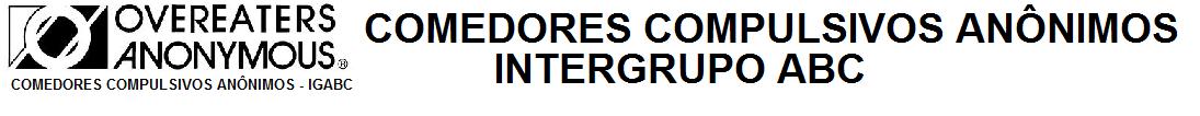 COMEDORES COMPULSIVOS ANÔNIMOS <br>    ***  INTERGRUPO ABC ***