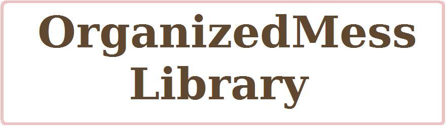 OrganizedMessLibrary